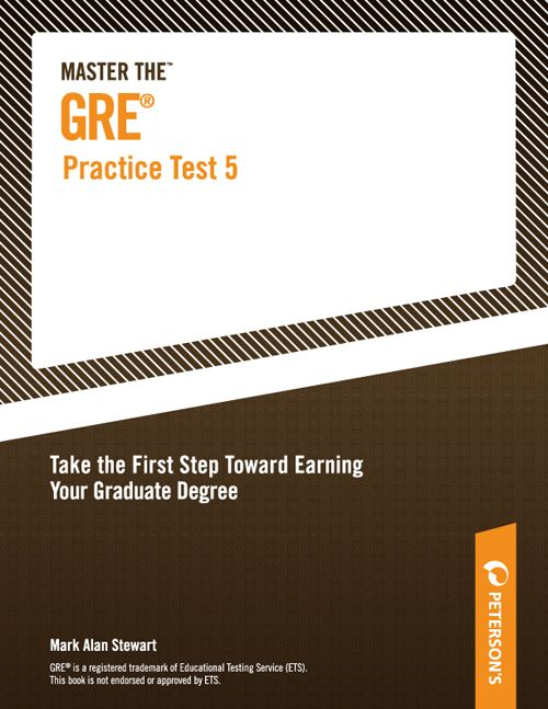 Master the GRE Practice Test 5 By: Mark Alan Stewart,Peterson's