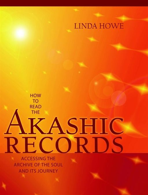 How To Read The Akashic Records By: Linda Howe