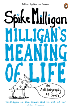 Milligan's Meaning of Life An Autobiography of Sorts