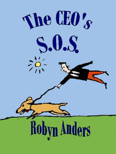 The CEO's S.O.S. By: Robyn Anders