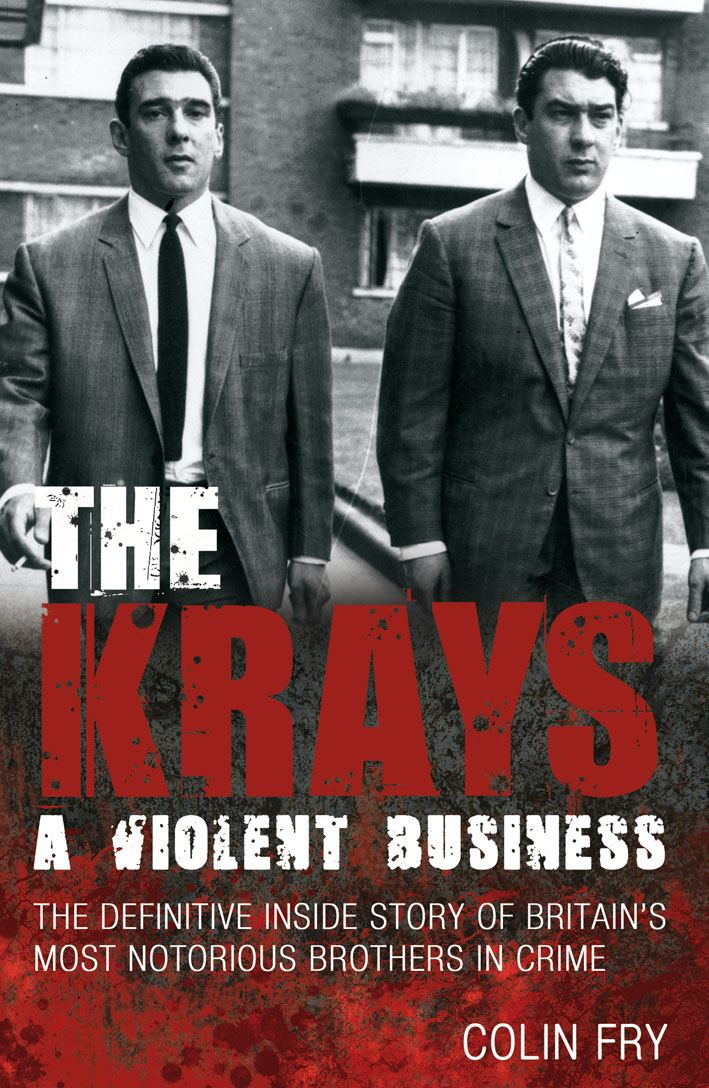 The Krays: A Violent Business By: Colin Fry