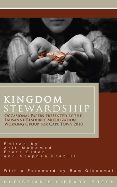 Kingdom Stewardship: Occasional Papers Prepared by the Lausanne Resource Mobilization Working Group for Cape Town 2010
