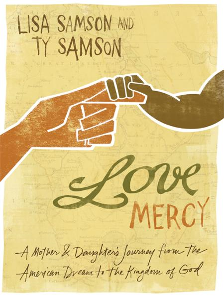 Love Mercy By: Lisa   Samson,Ty   Samson