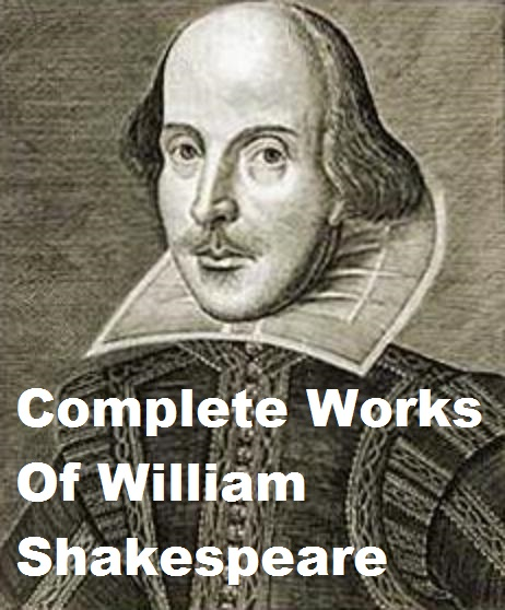 Complete Works Of William Shakespeare By: William Shakespeare
