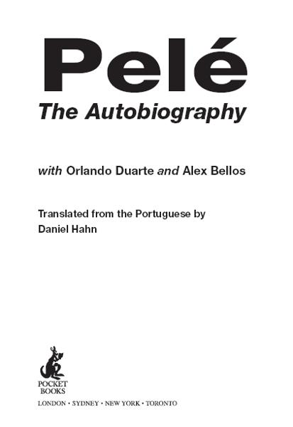 Pele: The Autobiography By: Pelé