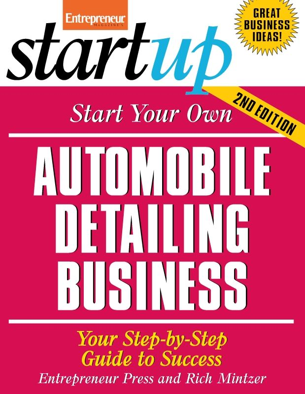 Start Your Own Automobile Detailing Business By: Entrepreneur Press