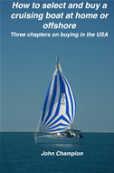 How To Select And Buy A Cruising Boat At Home Or Offshore.