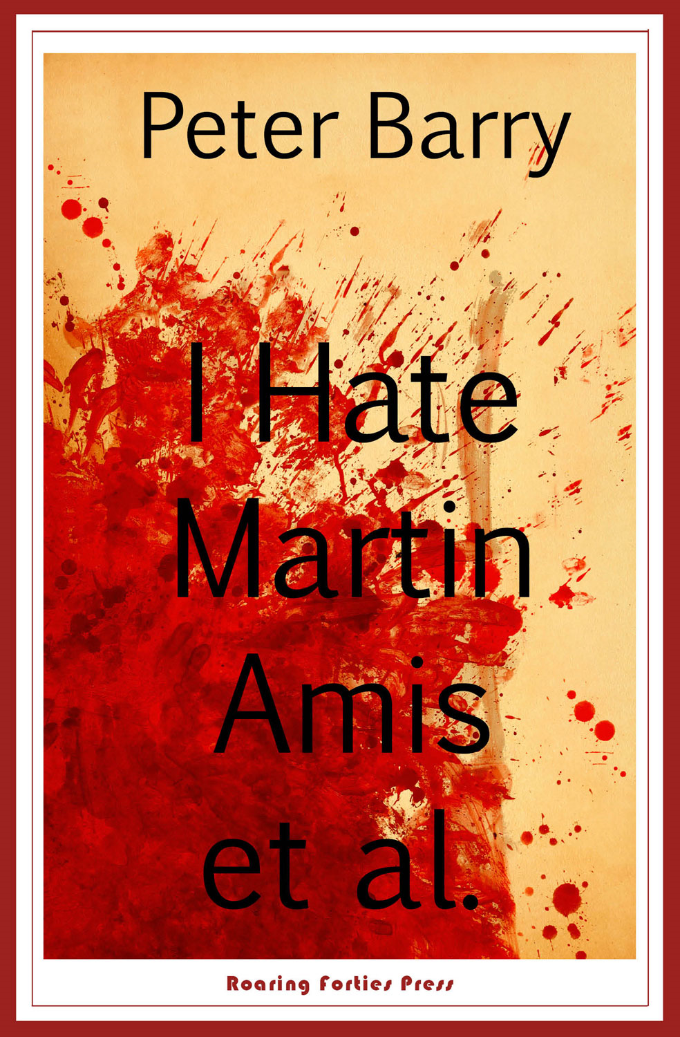 Book Cover: I Hate Martin Amis et al.