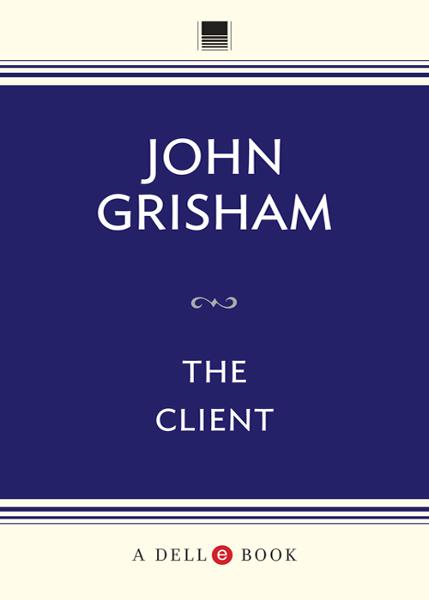 The Client By: John Grisham