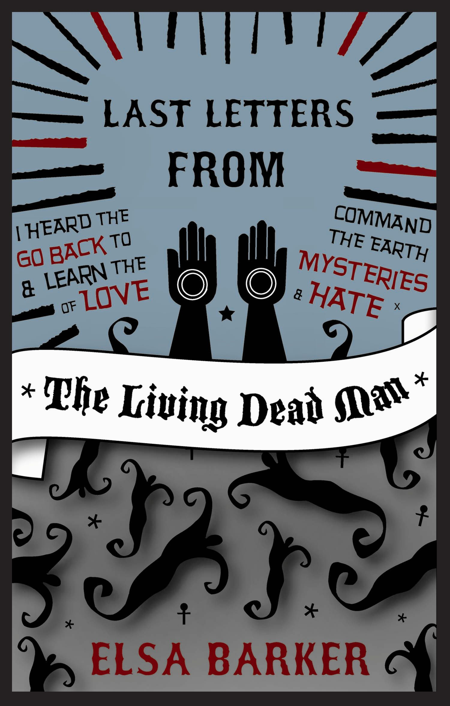 Last Letters from the Living Dead Man By: Elsa Barker