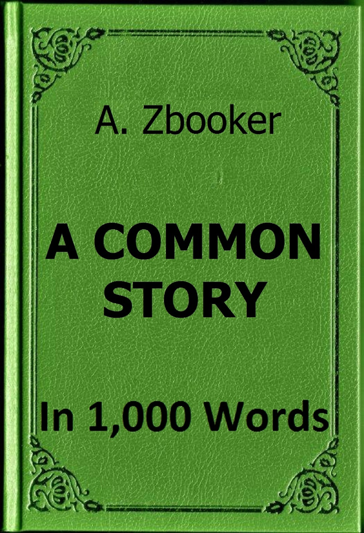 Alex Zbooker - Goncharov: A Common Story in 1,000 Words