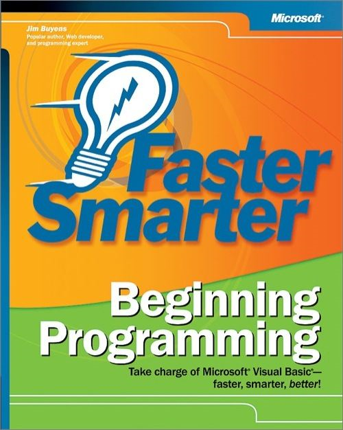 Faster Smarter Beginning Programming By: Jim Buyens