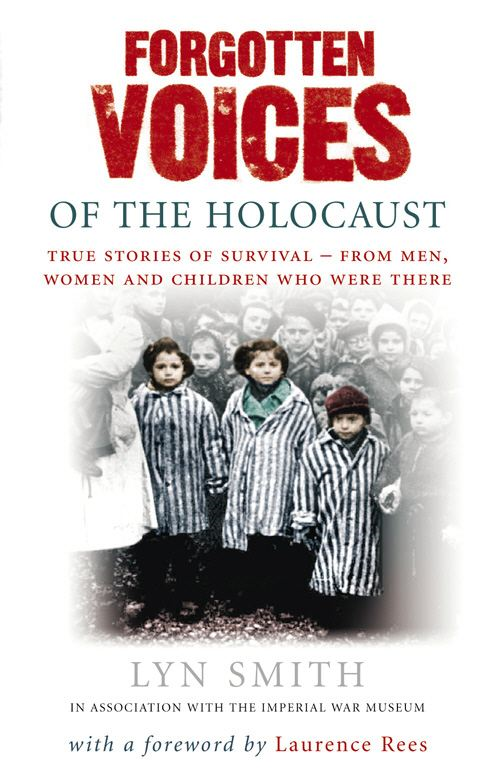 Forgotten Voices of The Holocaust By: Lyn Smith