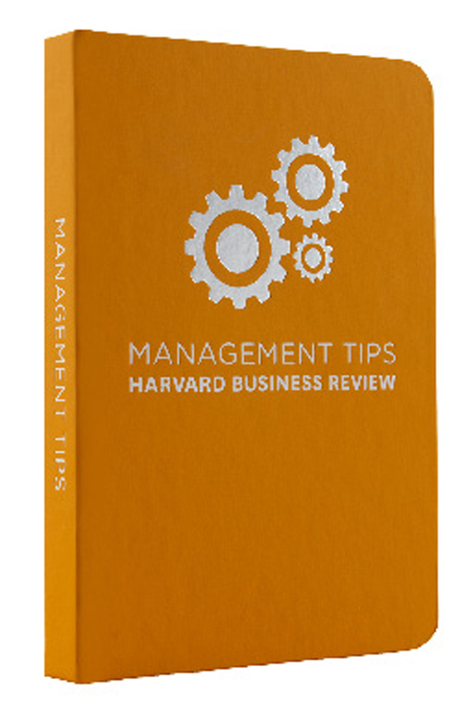 Management Tips By: Harvard Business Review
