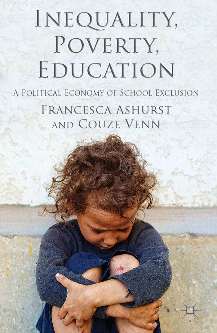 Inequality,  Poverty,  Education A Political Economy of School Exclusion