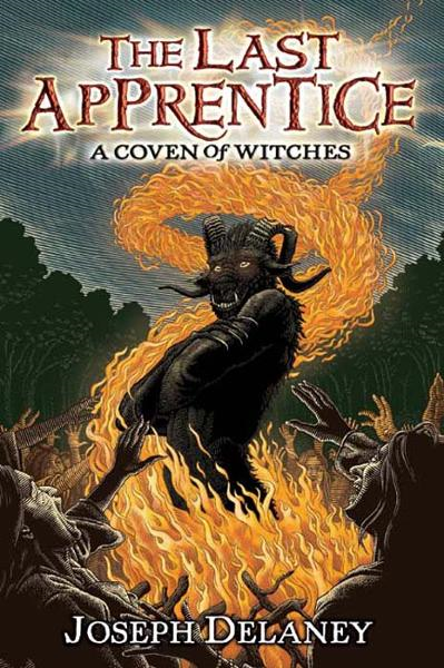 The Last Apprentice: A Coven of Witches By: Joseph Delaney,Patrick Arrasmith