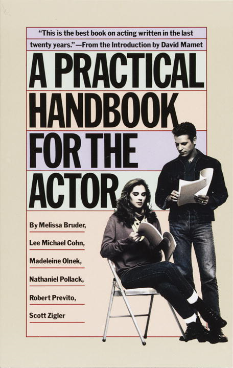 A Practical Handbook for the Actor By: Melissa Bruder