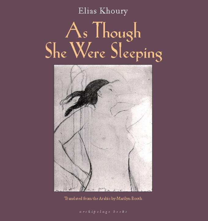 As Though She Were Sleeping By: Elias Khoury