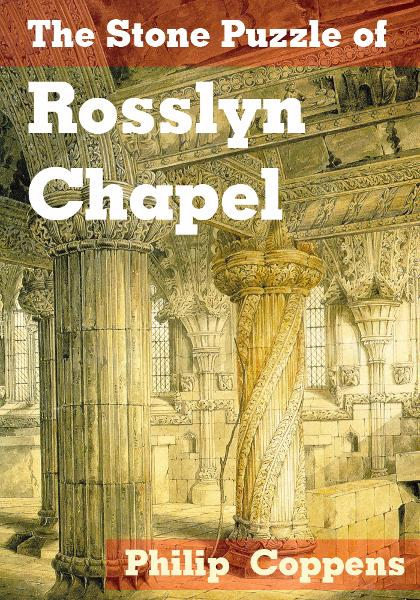 The Stone Puzzle of Rosslyn Chapel By: Philip Coppens