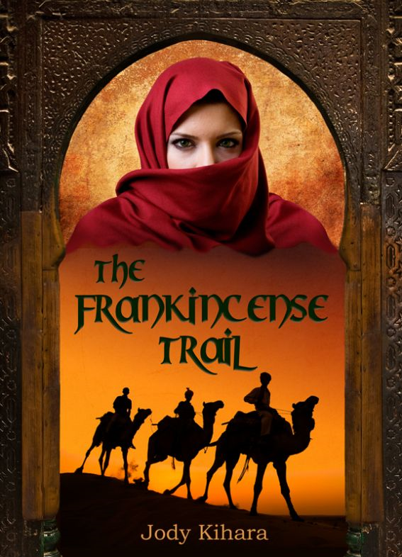 The Frankincense Trail By: Jody Kihara
