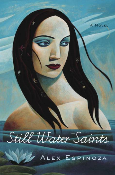 Still Water Saints By: Alex Espinoza