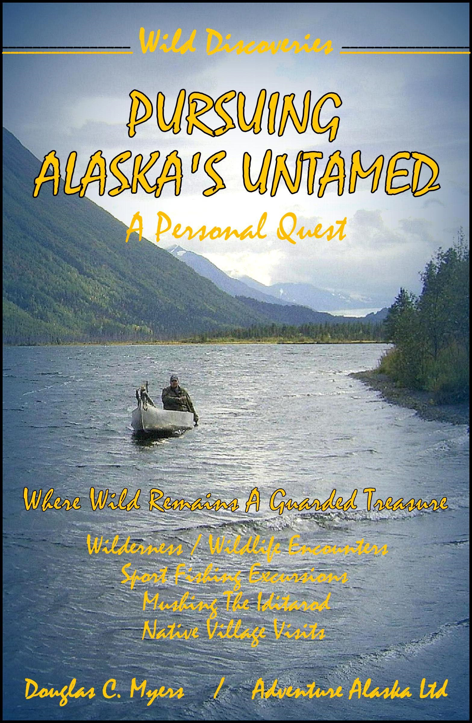 Pursuing Alaska's Untamed