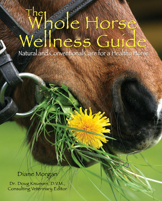 The Whole Horse Wellness Guide By: Diane Morgan