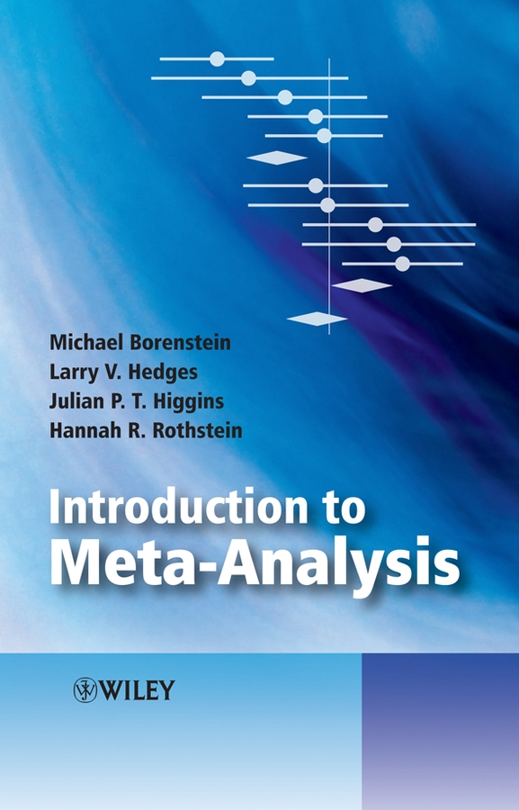Introduction to Meta-Analysis By: Hannah R. Rothstein,Julian P. T. Higgins,Larry V. Hedges,Michael Borenstein