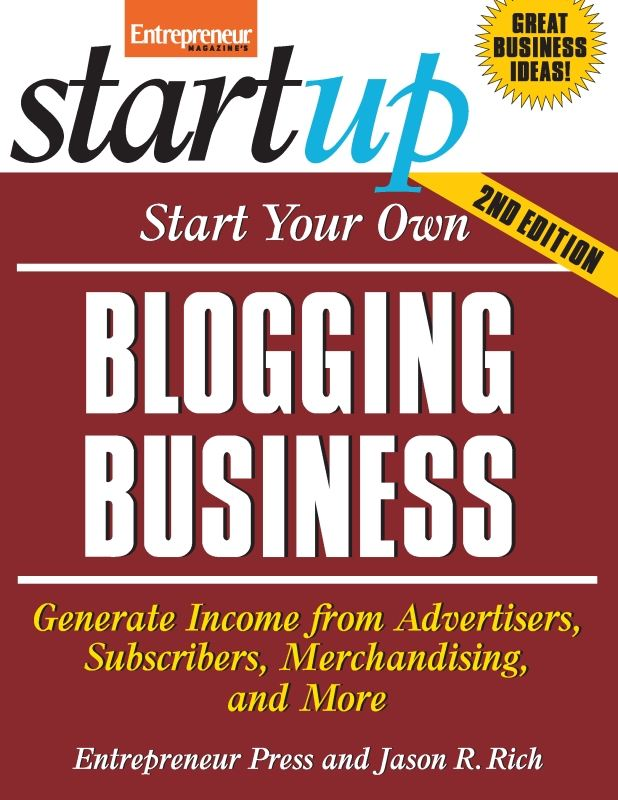 Start Your Own Blogging Business By: Entrepreneur Press