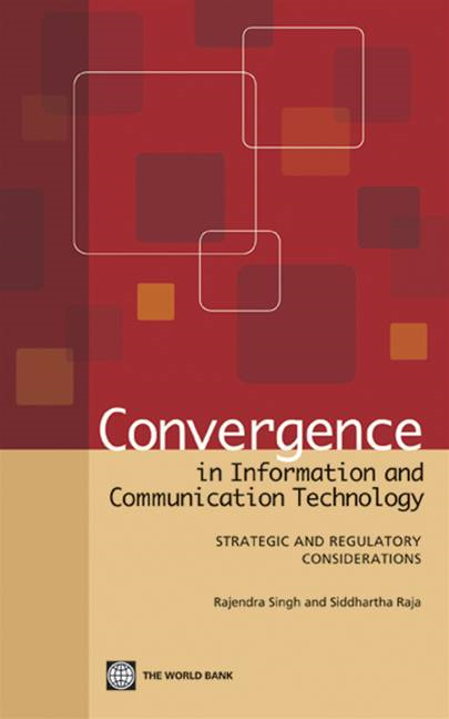 Convergence In Information And Communication Technology : Strategic And Regulatory Considerations
