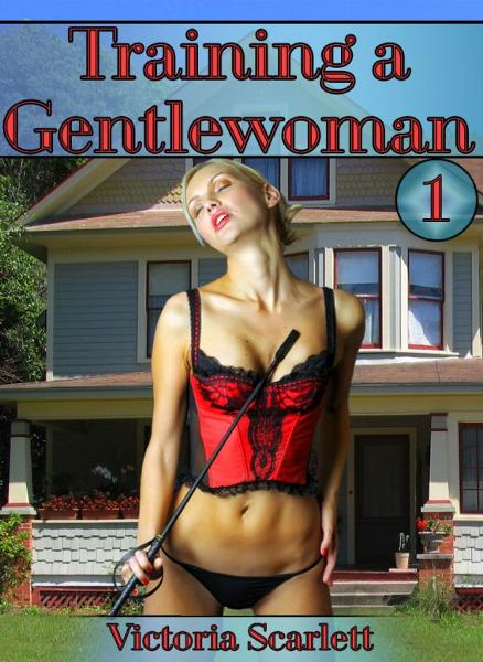 Training a Gentlewoman 1 (Victorian Pseudo-Incest)