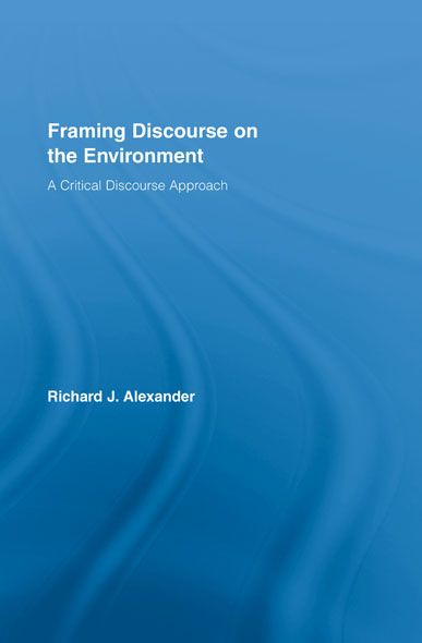 Framing Discourse on the Environment A Critical Discourse Approach