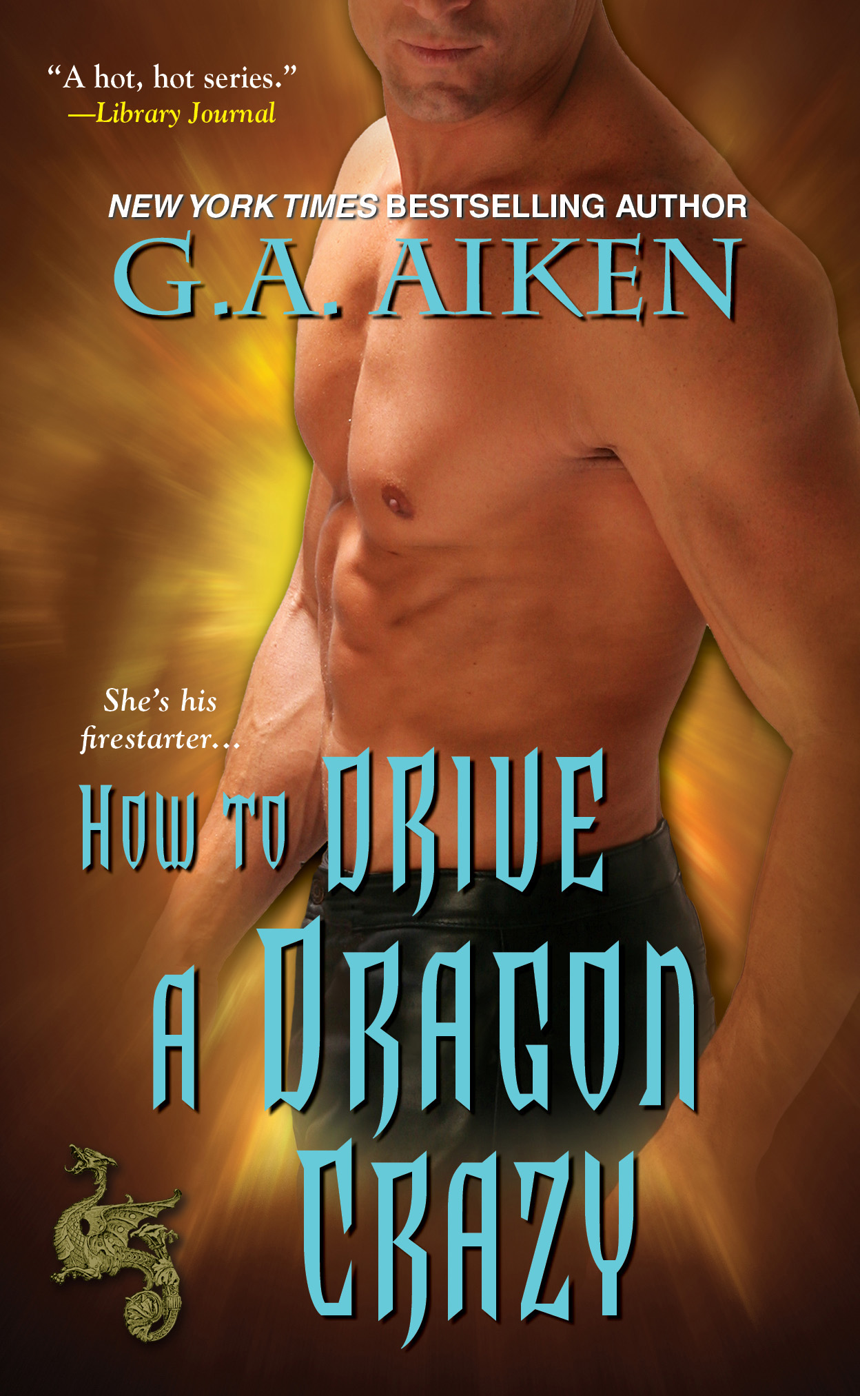 How to Drive a Dragon Crazy By: G.A. Aiken