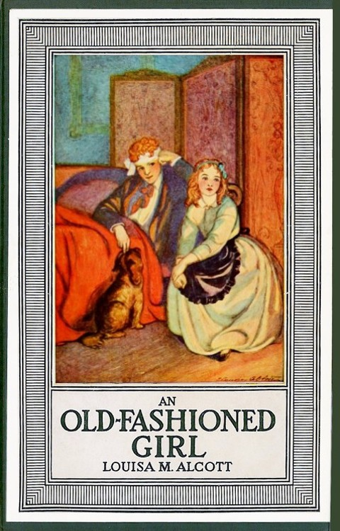 An Old-Fashioned Girl By: Louisa Mae Alcott
