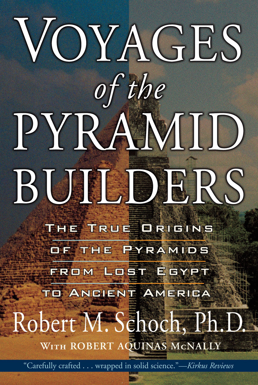 Voyages of the Pyramid Builders By: Robert M. Schoch