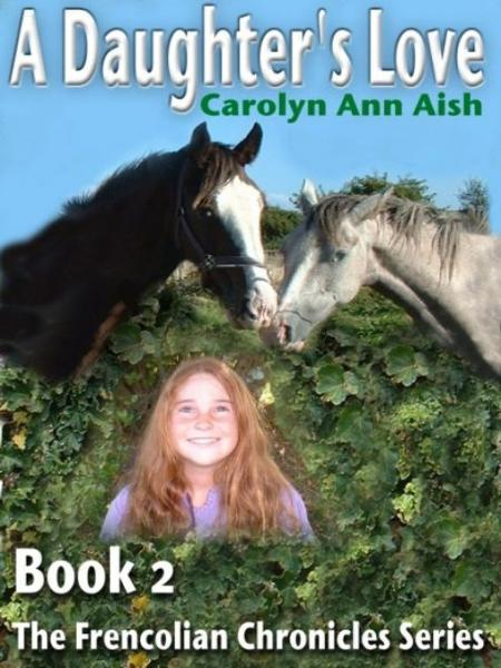 The Frencolian Chronicles Book 2: A Daughter's Love