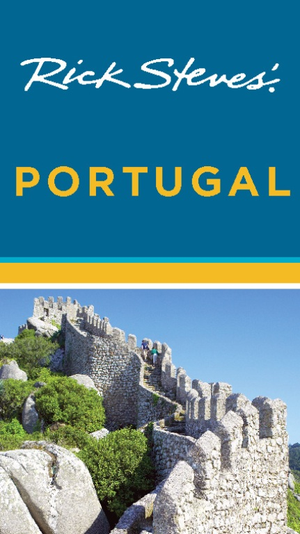 Rick Steves' Portugal By: Rick Steves