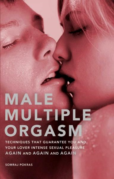 Male Multiple Orgasm By: Somraj Pokras