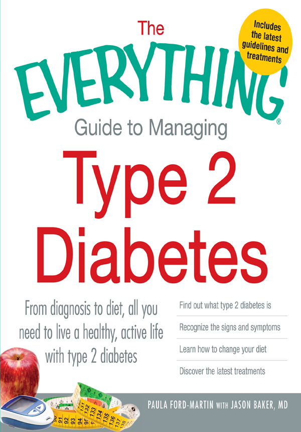 The Everything Guide to Managing Type 2 Diabetes: From Diagnosis to Diet, All You Need to Live a Healthy, Active Life with Type 2 Diabetes - Find Out What Type 2 Diabetes Is, Recognize the Signs and Symptoms, Learn How to Change Your Diet and Discove