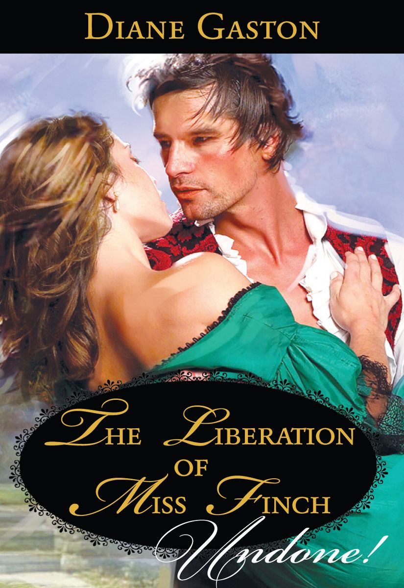 The Liberation of Miss Finch By: Diane Gaston