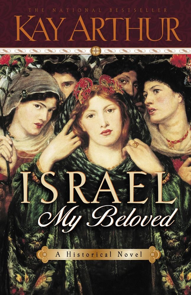 Israel, My Beloved By: Kay Arthur