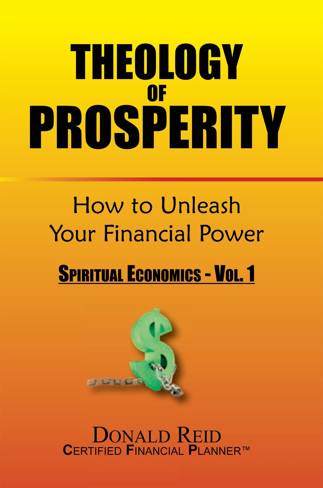 Theology of Prosperity: How to Unleash Your Financial Power
