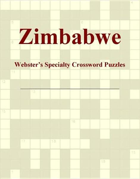 Zimbabwe - Webster's Specialty Crossword Puzzles By: ICON Group International, Inc.