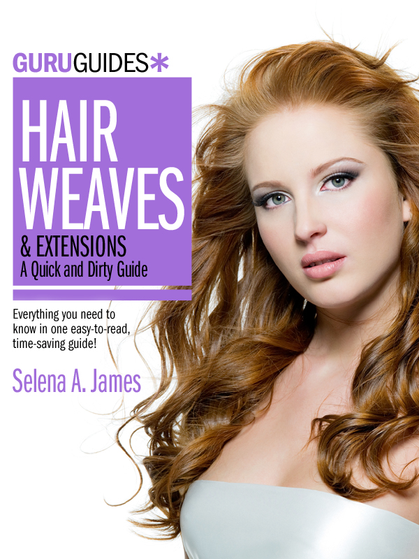 Hair Weaves & Extensions: A Quick and Dirty Guide