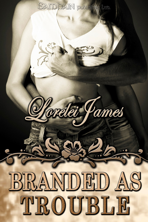 Branded as Trouble By: Lorelei James
