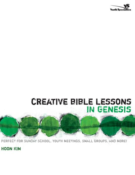 Creative Bible Lessons in Genesis By: Hoon   Kim