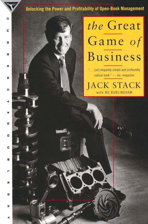 The Great Game of Business By: Jack Stack