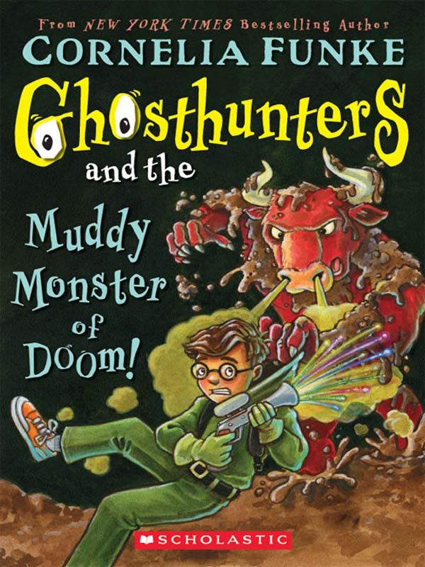 Ghosthunters #4: Ghosthunters and the Muddy Monster of Doom! By: Cornelia Funke