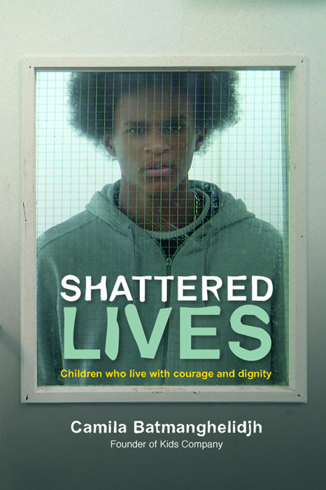 Shattered Lives Children Who Live with Courage and Dignity