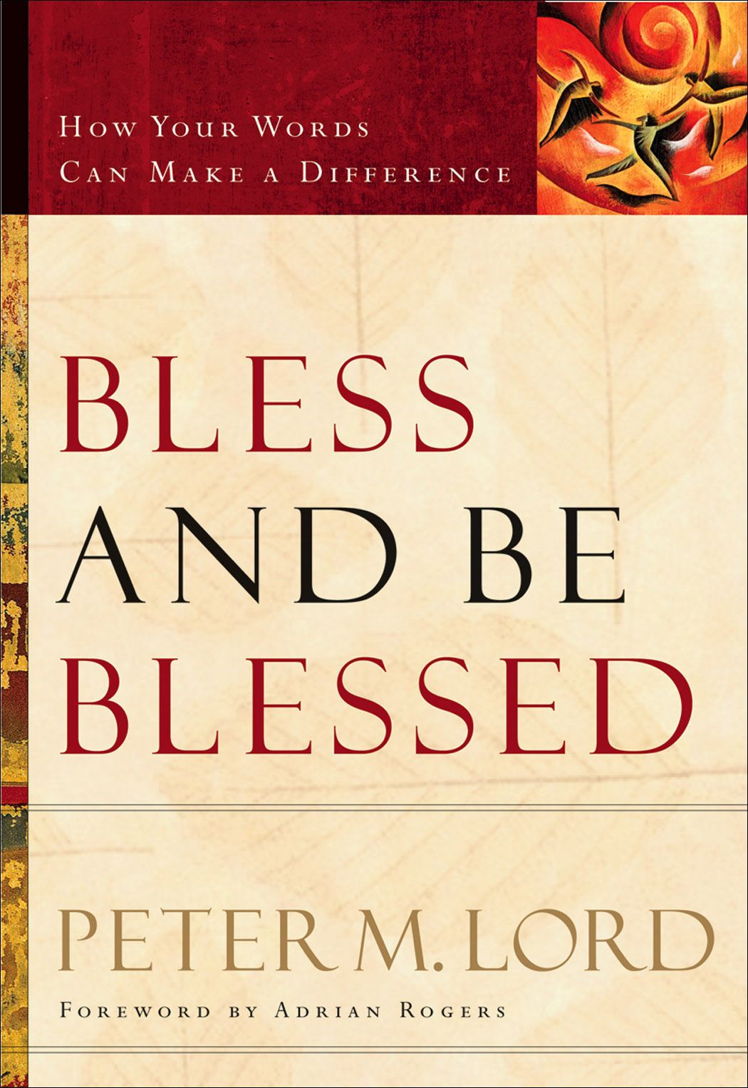 Bless and Be Blessed By: Peter M. Lord